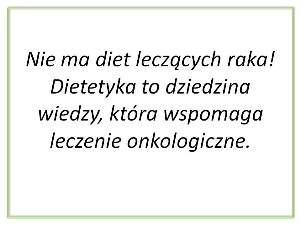 Nie ma diet leczących raka! Dietetyka to